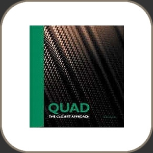 """QUAD """"The Closest Approach"""""""