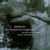 Jean-Philippe Rameau - Une Symphony Imaginaire