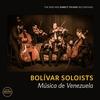 Bolivar Soloists - Musica Ddi Venuzuela