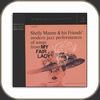 Shelly Manne and Friends - My Fair Lady